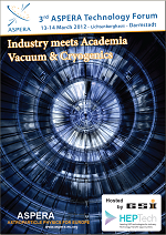 3rd ASPERA Technology Forum Industry meets Academia:            Vacuum & Cryogenics