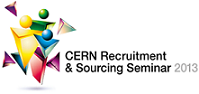 CERN Recruitment & Sourcing Best Practices Seminar 2013