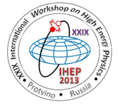XXIX-th International Workshop on High Energy Physics: NEW RESULTS and ACTUAL PROBLEMS  in PARTICLE & ASTROPARTICLE PHYSICS and COSMOLOGY