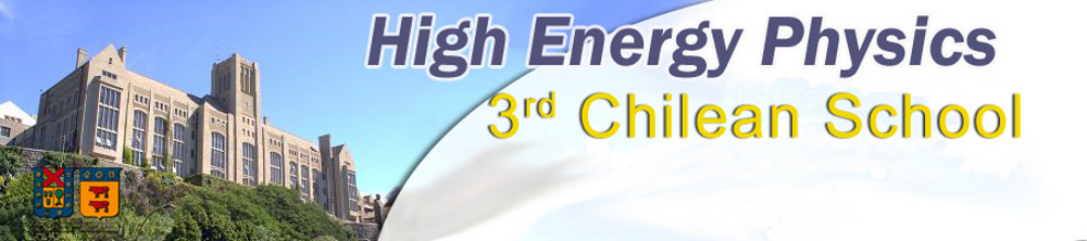 3rd Chilean School of High-Energy Physics
