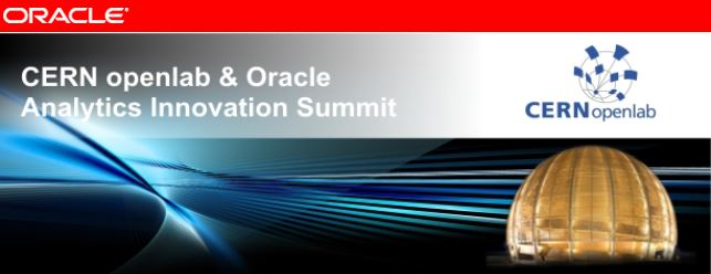 The CERN openlab & Oracle Analytics Innovation Summit