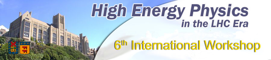 6th International Workshop on High Energy Physics in the LHC Era