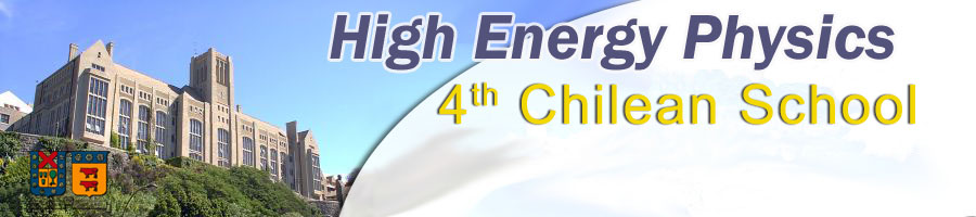 4th Chilean School of High Energy Physics