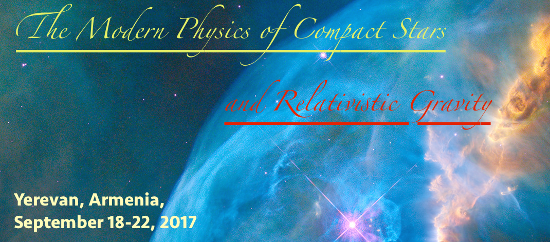 The Modern Physics of Compact Stars and Relativistic Gravity 2017