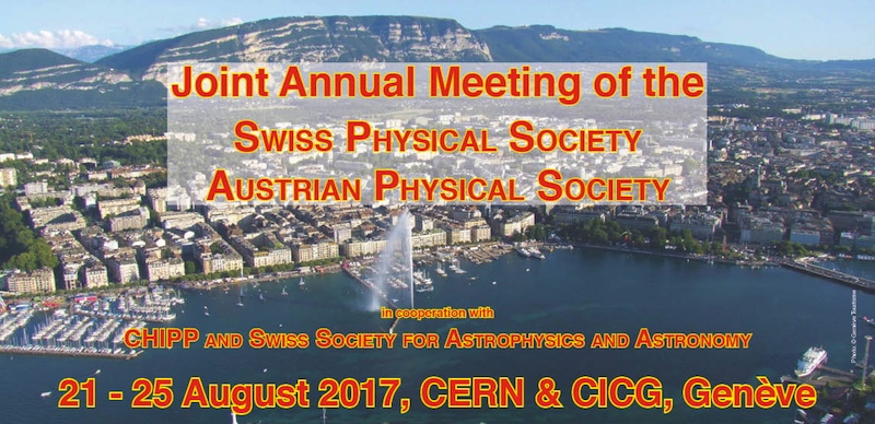 Joint annual meeting of Swiss and Austrian Physical Societies 2017