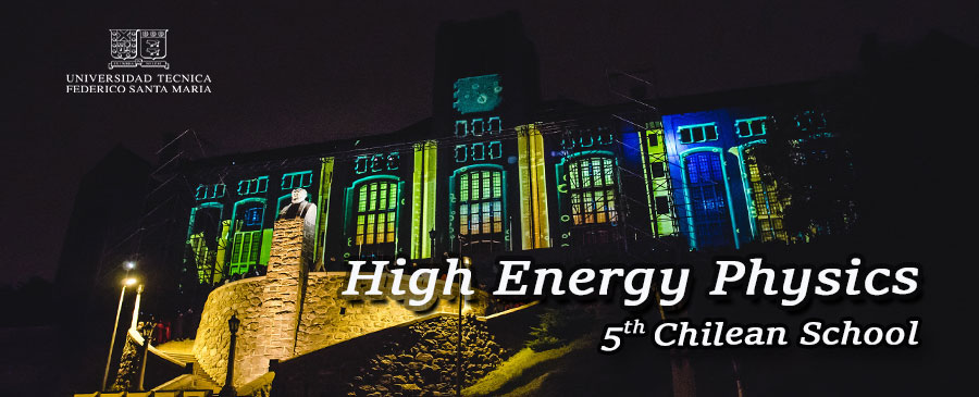 5th Chilean School of High Energy Physics