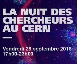 La Nuit des Chercheurs au CERN / Researchers' Night at CERN