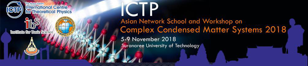 The Asian Network School and Workshop on Complex Condensed Matter Systems 2018