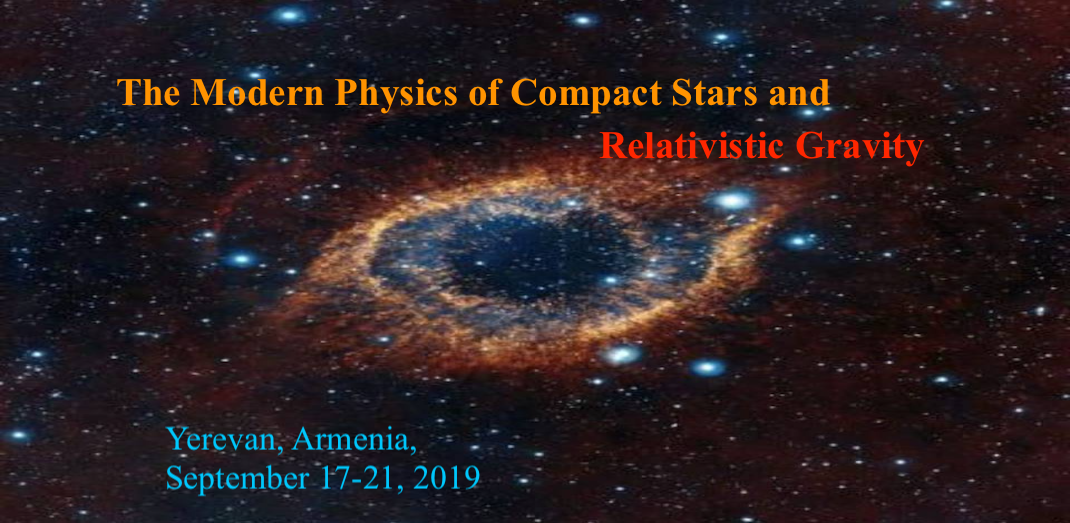 The Modern Physics of Compact Stars and Relativistic Gravity 2019