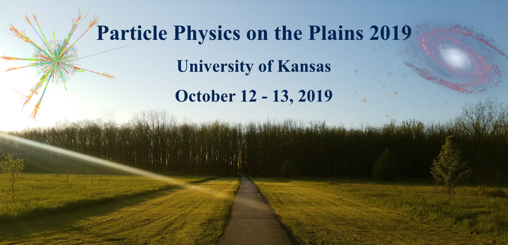 Particle Physics on the Plains​ 2019